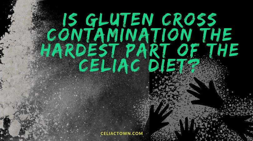 Cross Contact is Hard for Celiac