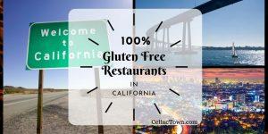 100% Gluten Free Restaurants In California