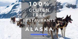 100% Gluten Free Restaurants In Alaska