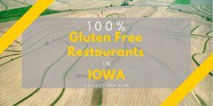 100% Gluten Free Restaurants In Iowa